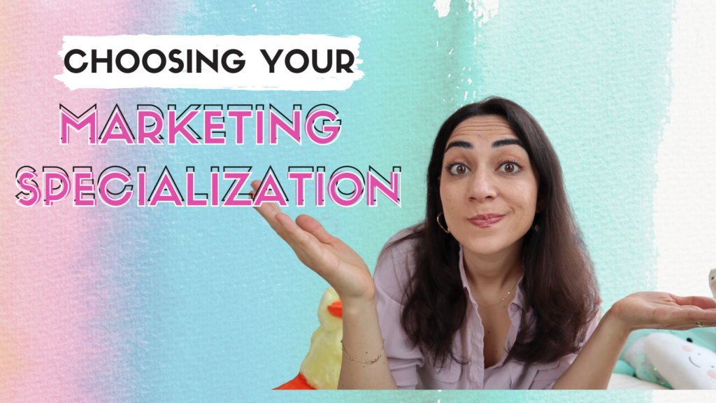How to Choose Your SPECIALIZATION IN MARKETING - Elif Hiz