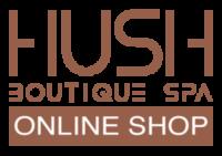 Hush Boutique Spa - Online Shop