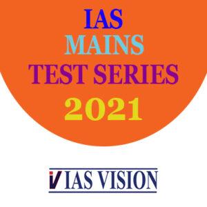 IAS MAINS TEST SERIES 2021