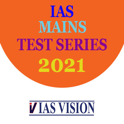 IAS MAINS TEST SERIES 2021