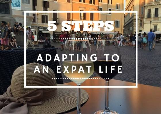 5 Steps to Adapting to Life as an Expatriate 8