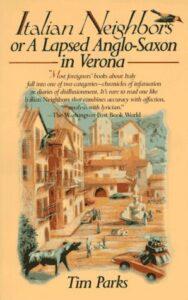 Italian Neighbors Tim Parks Best expat memoirs of Italy