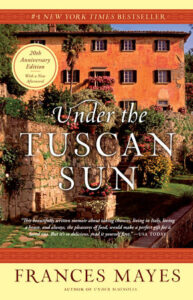 Under the Tuscan Sun Francis Mayes The best expat memoirs of Italy