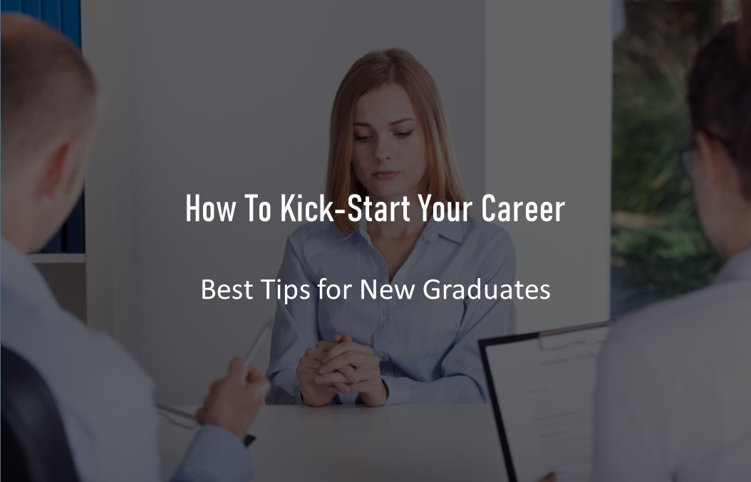 Kickstarting your career for fresh college graduates