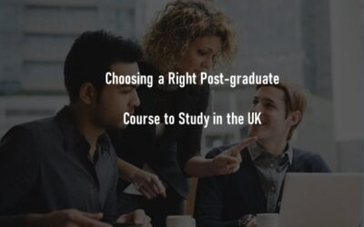 How to Choose The Right Postgraduate Course to Study in the UK – 2021 Updated