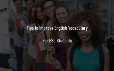 How to Improve English Vocabulary? Tips for ESL Students