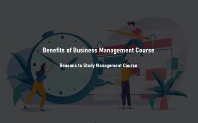 Making the Most Out of Business Management Course Study – Practical Tips