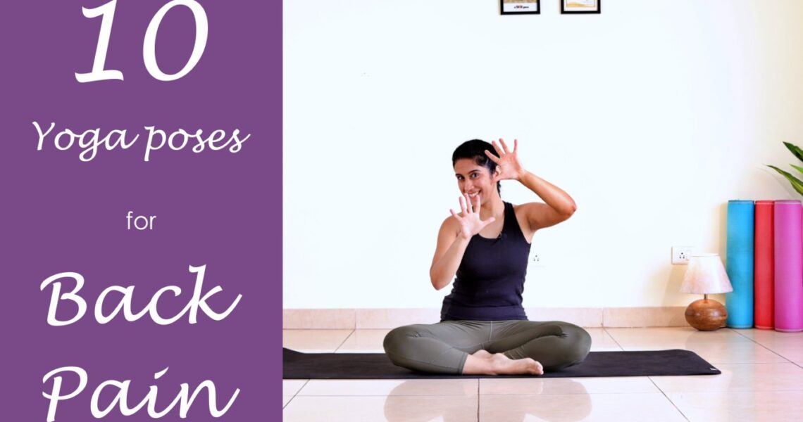 10 Yoga Poses To Relieve Back Pain Immediately