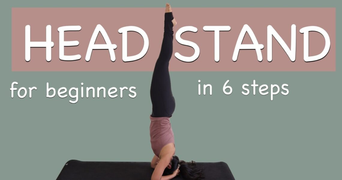 How to do Headstands For Beginners in 6 Steps