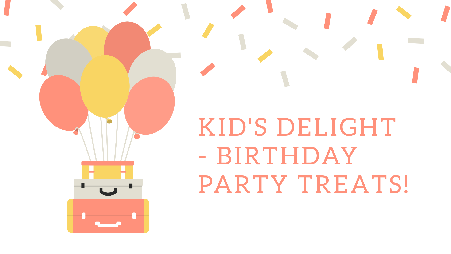 kids delight event - birthday party treats