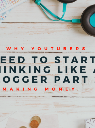 Why YouTubers Need to Start Thinking Like a Blogger Part 2