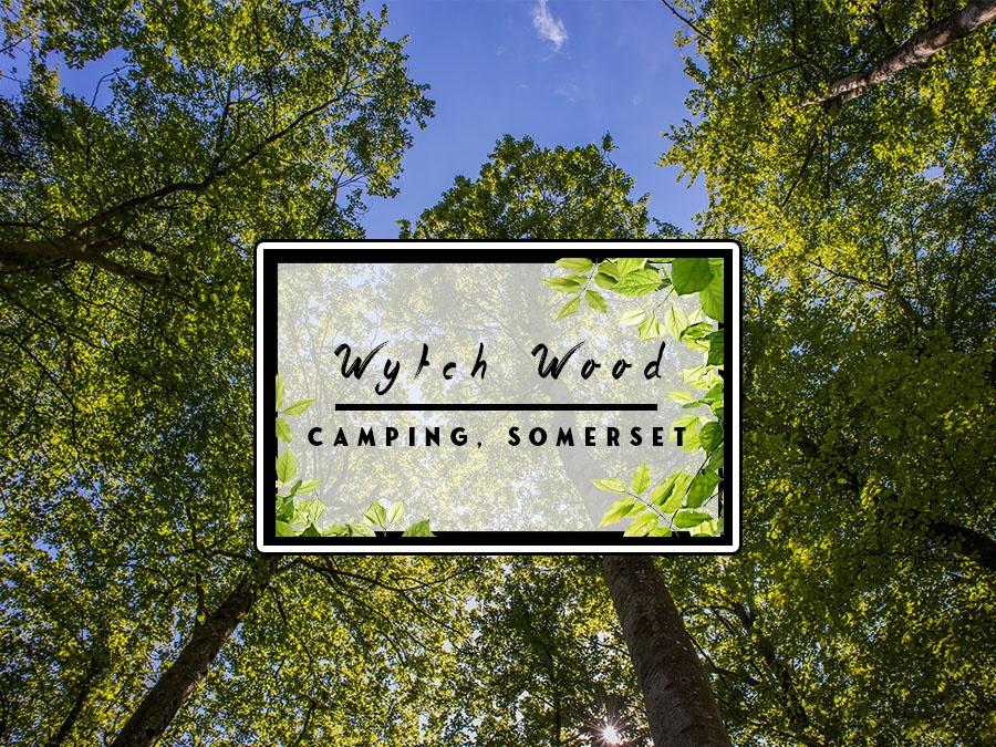 Wytch Wood Camping-One Epic Road Trip Blog