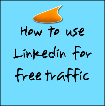 How to use Linkedin for free traffic