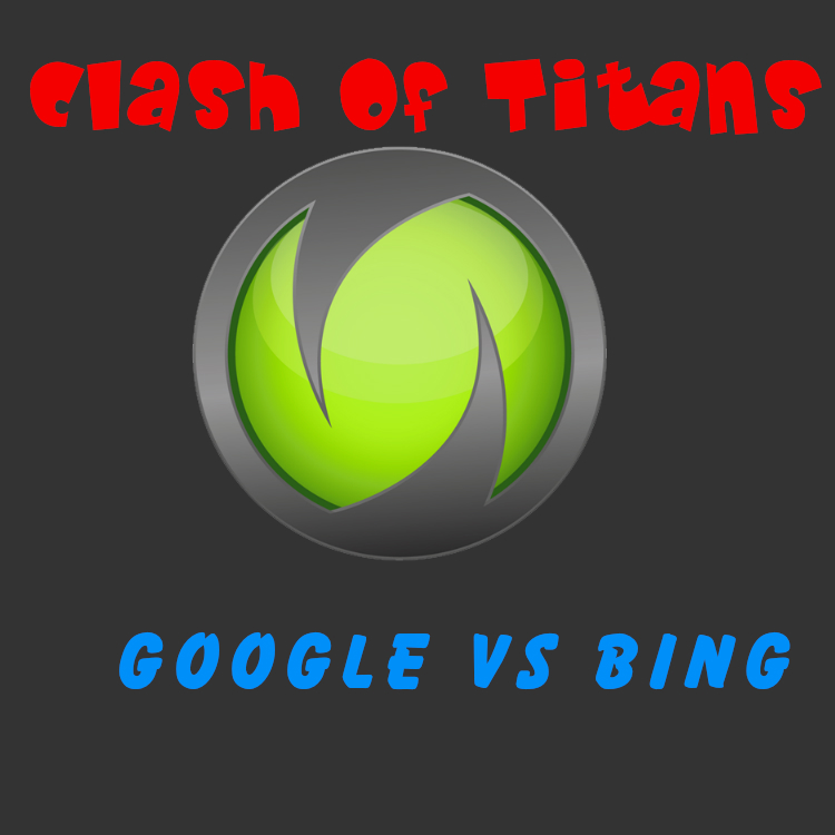 Google Vs Bing-Clash of Titans