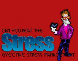 Reduce Stress with effective stress managment