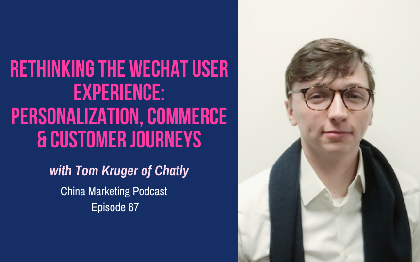 CMP067: Rethinking the WeChat User Experience: Personalization, Commerce & Customer Journeys with Tom Kruger of Chatly