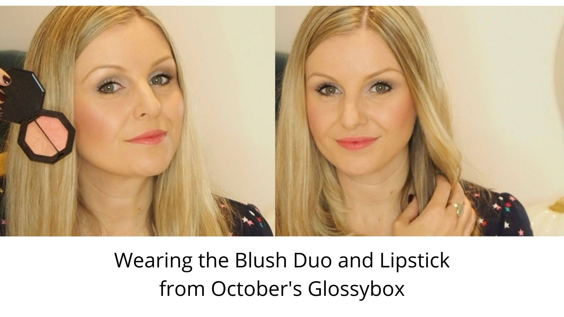 October Glossybox Try On