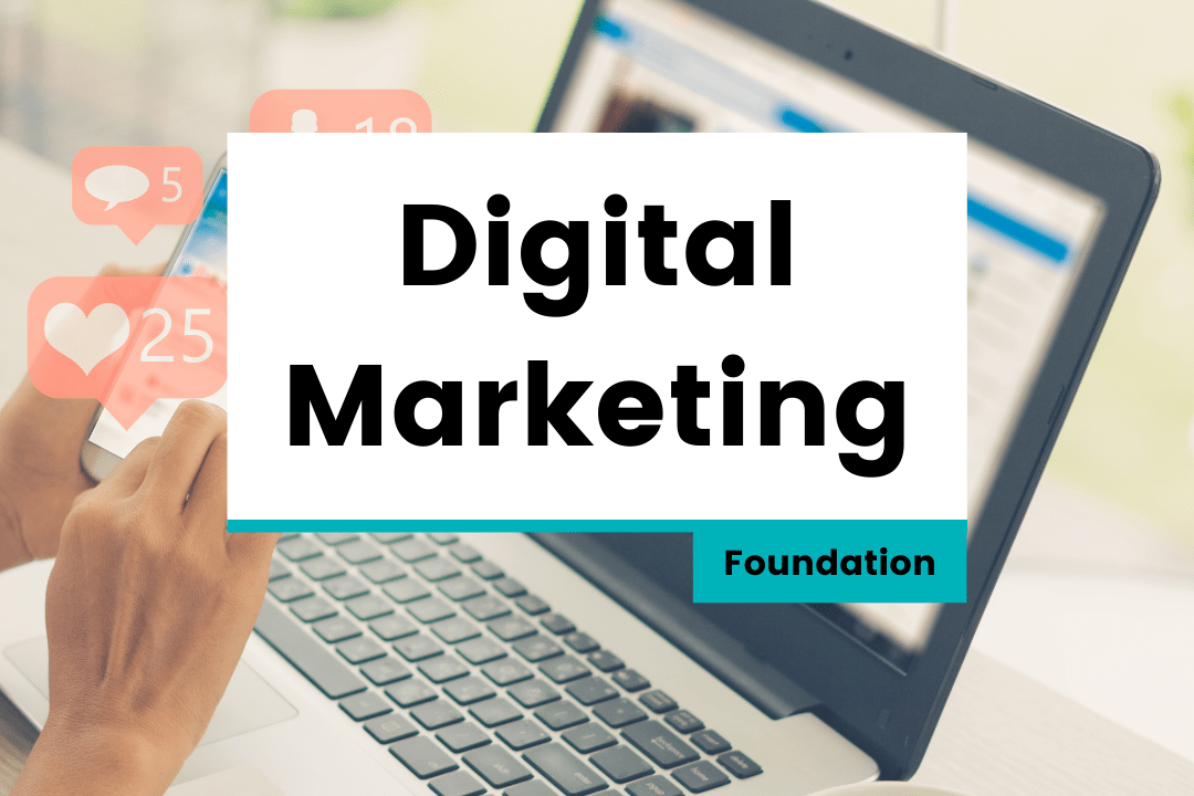 Digital Marketing – Foundation
