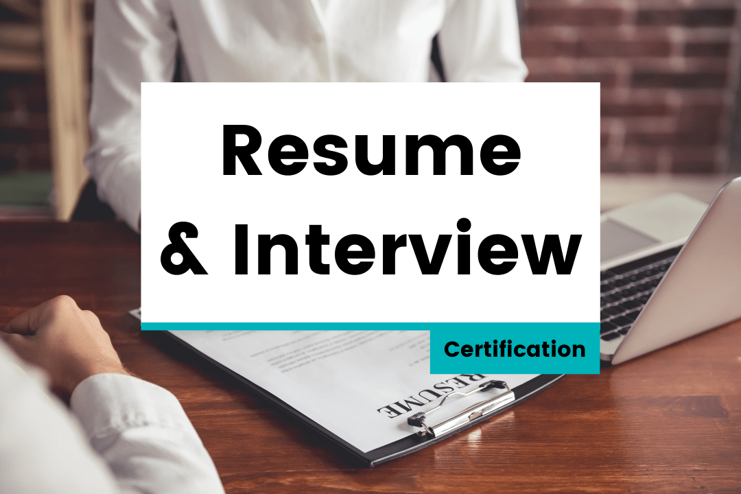 Resume & Interview – Certification