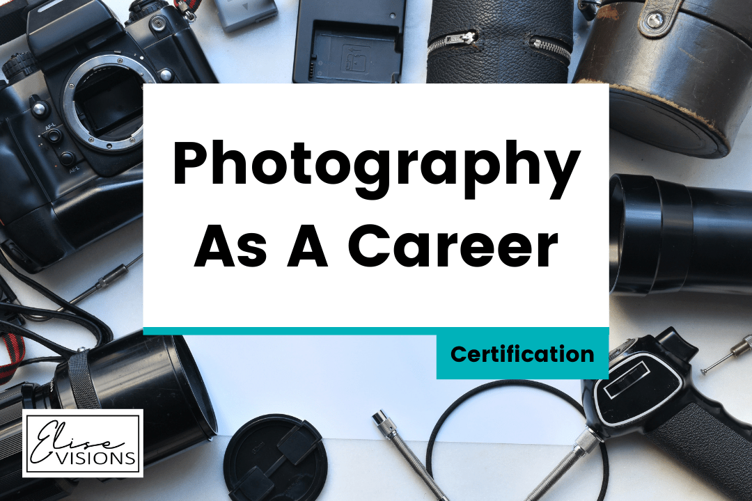 Photography As A Career – Certification