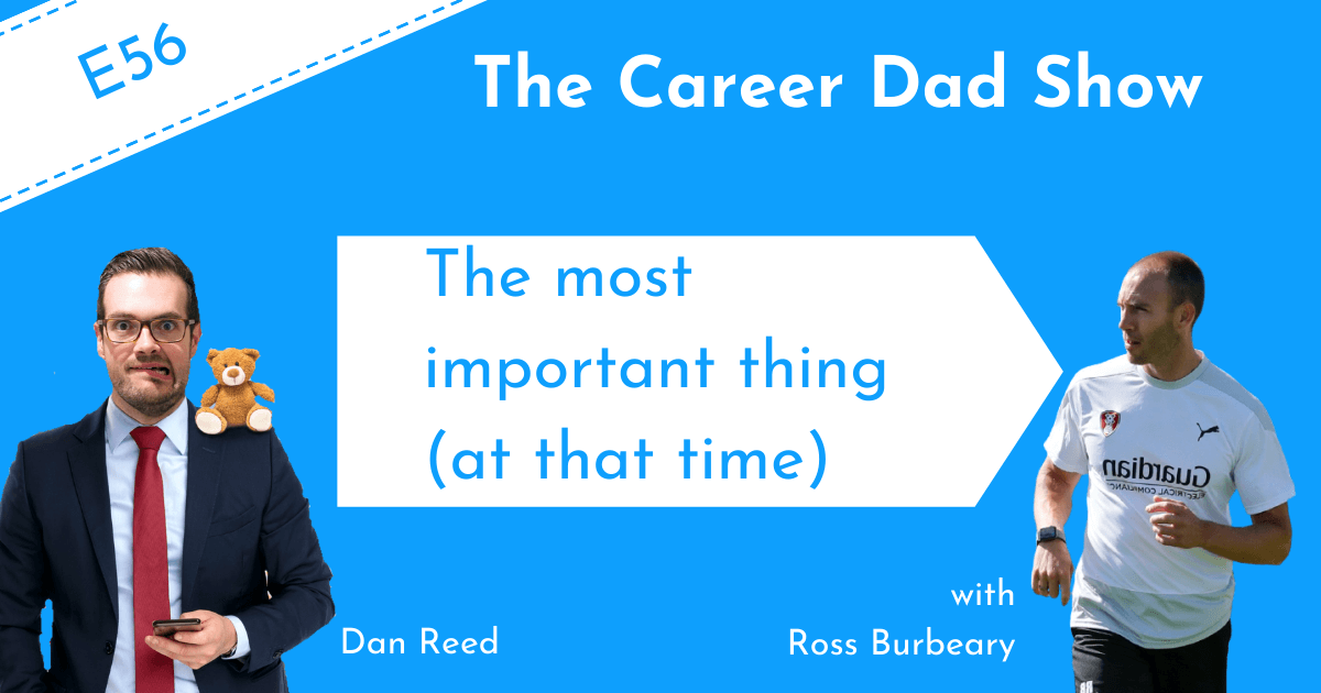 Podcast cover Episode 56 The Career Dad Show Dan Reed Ross Burbeary