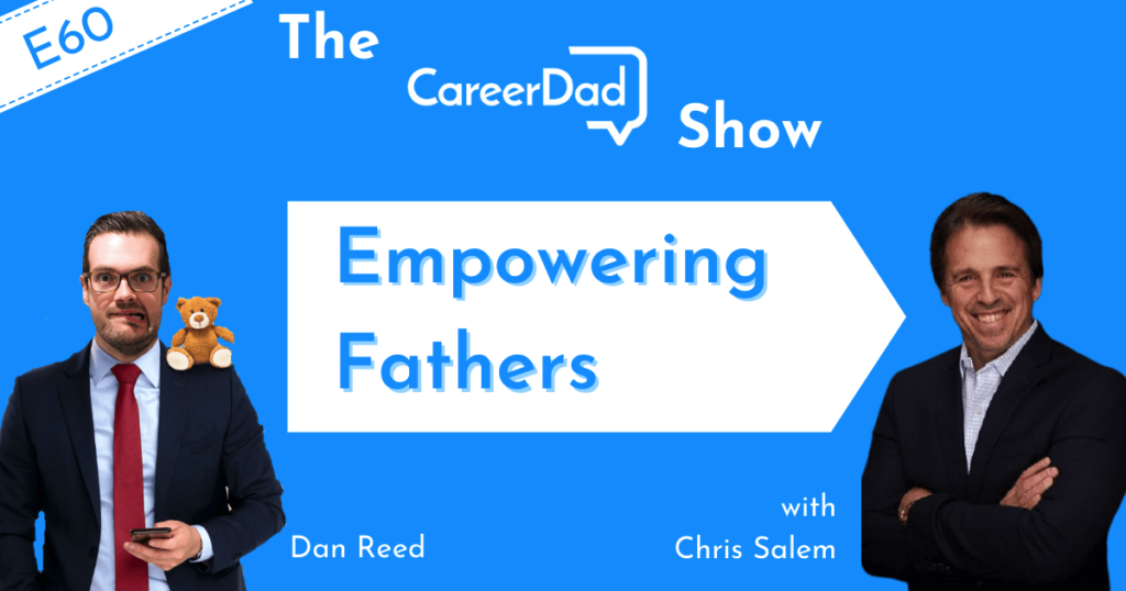 Empowering Fathers Chris Salem The Career Dad Show Promo