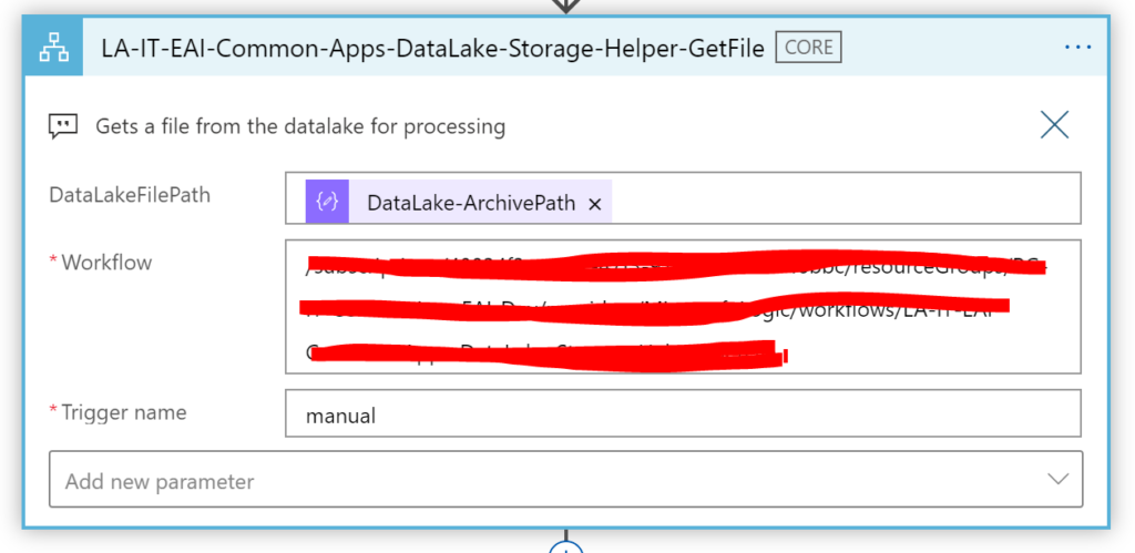 """LA-IT-EAl-Common-Apps-DataLake-Storage-Helper-GetFile  Gets a file from the datalake for processing  x  Data Lake FilePath  • Workflow  """"Trigger name  Add new parameter  DataLake-ArchivePath x  manual"""
