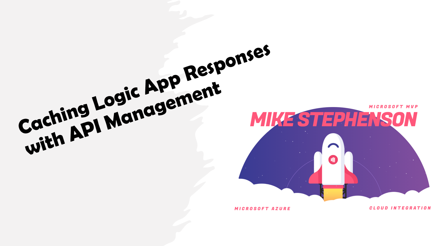 Caching Logic App Responses with Azure API Management