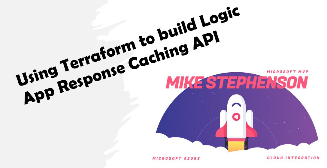 Logic App Helper API for Caching with Terraform