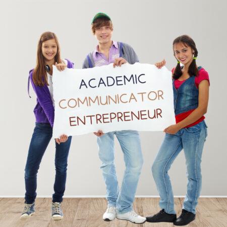 Communicator/Academic/Entrepreneur
