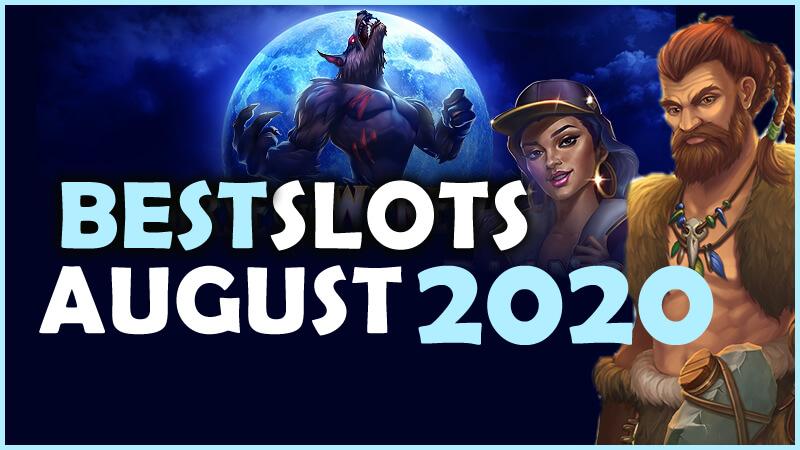 best slots august 2020