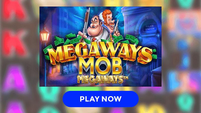 megaways mob slot signup