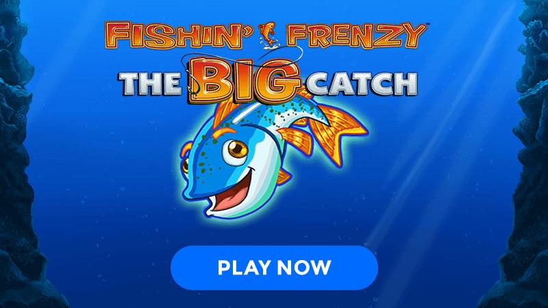 fishin frenzy big catch signup