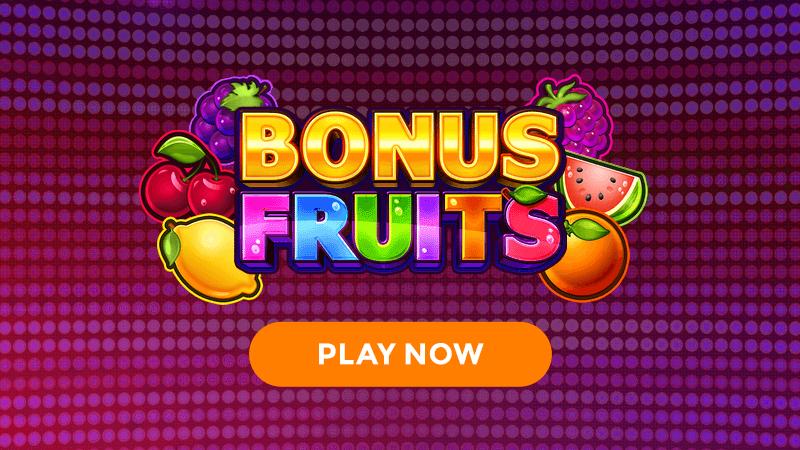bonus fruits slot signup