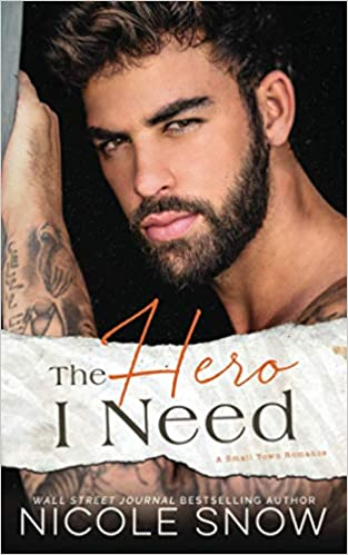 The Hero I Need: A Small Town Romance Book Cover