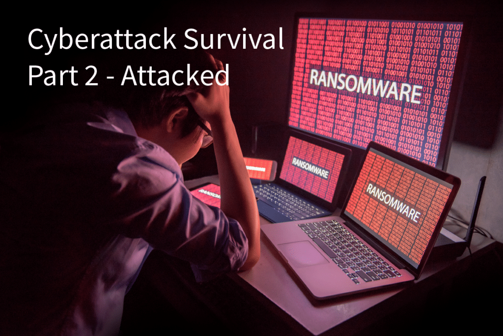 Cyberattack Survival Series Part 2