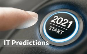 IT Predictions 2021