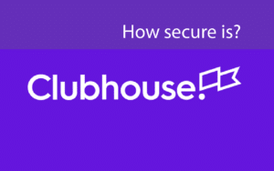 How secure is Clubhouse