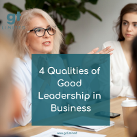 4 Qualities of Good Leadership in Business GT Limited