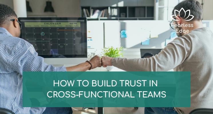 build trust in cross-functional teams