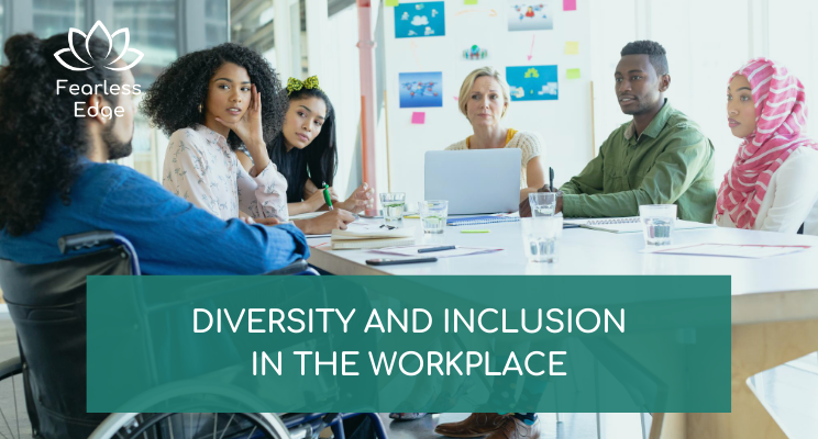 diversity and inclusion in the workplace fearless edge