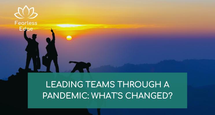 leading teams through pandemic fearless edge