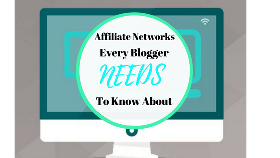Affiliate Networks Every Blogger Needs to Know About.