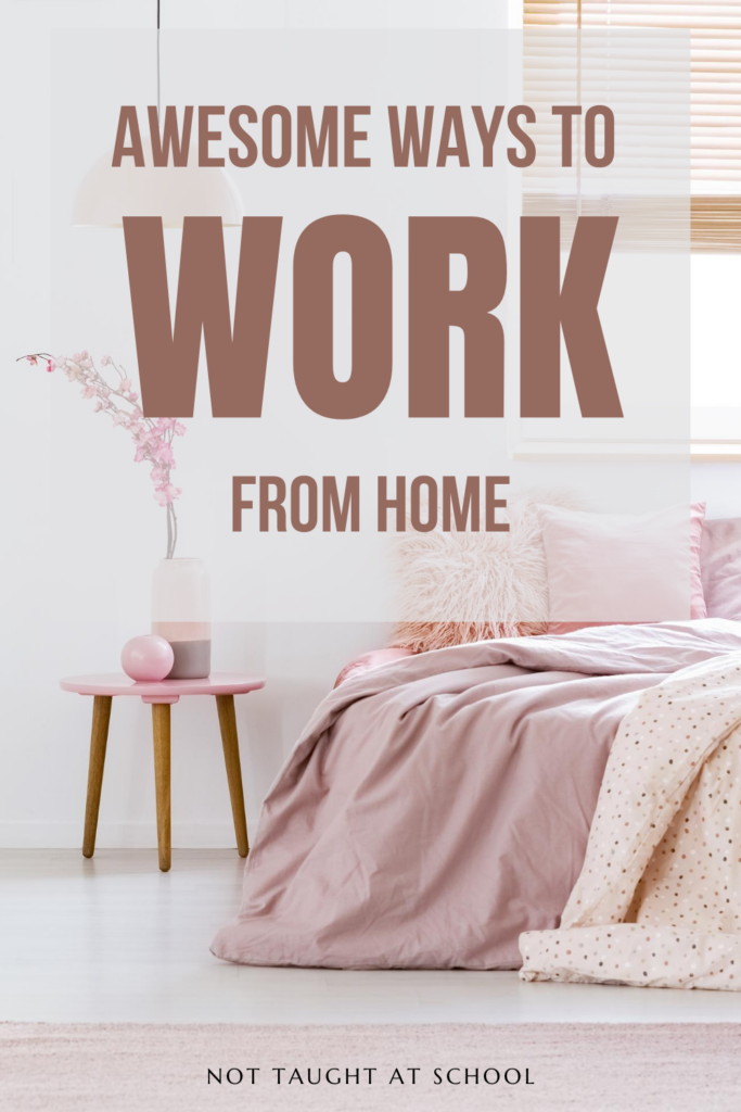 Awesome Ways To Work From Home