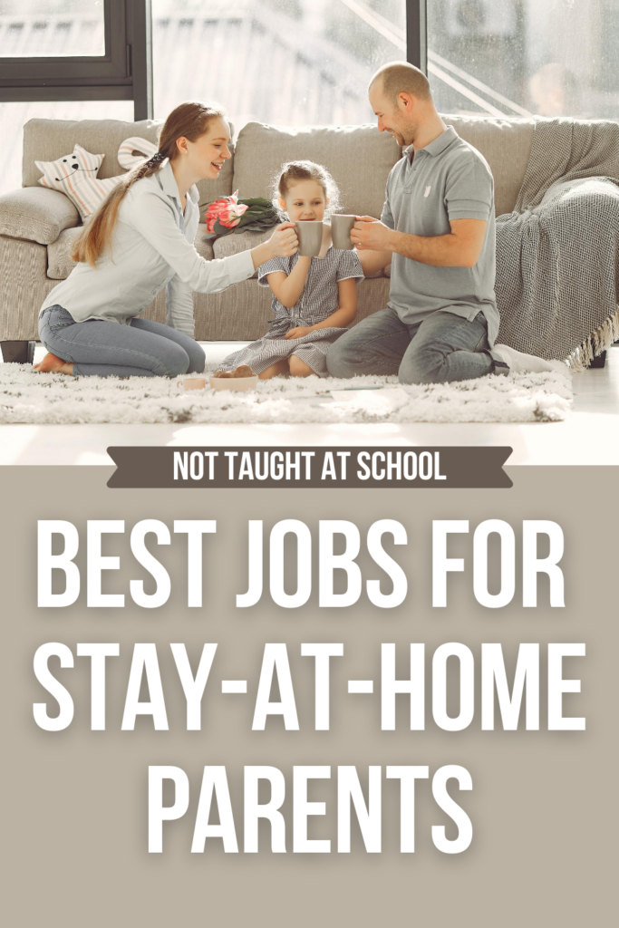 Best Jobs For Stay-at-Home Parents