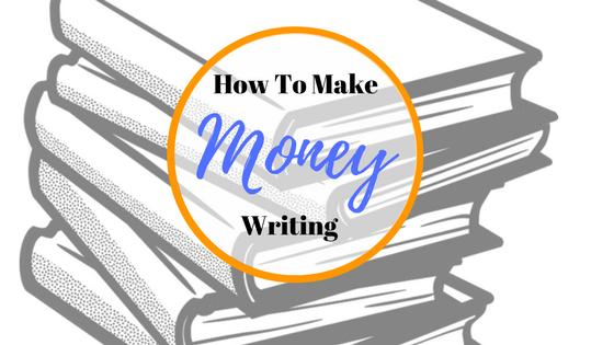 How To Make Money Writing.