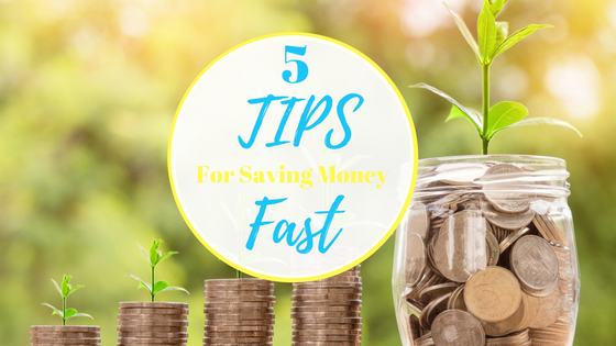 5 Tips For Saving Money Fast