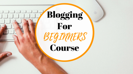 Blogging For Beginners – The Complete Course