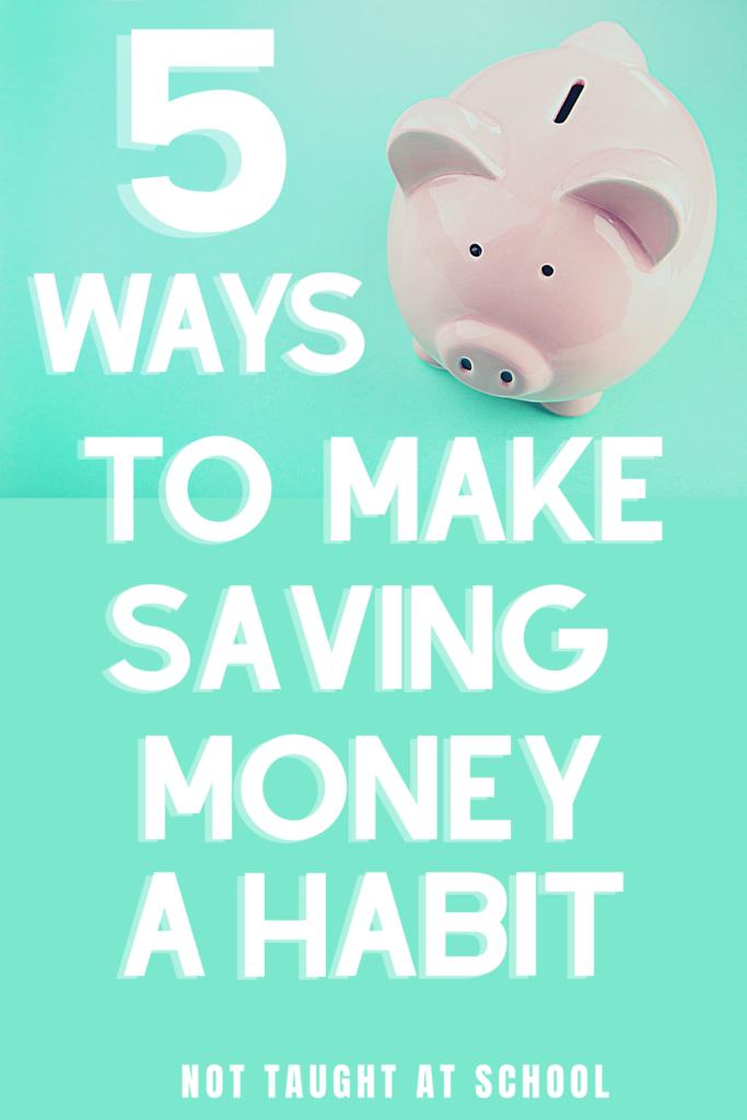 Ways to Make Saving Money a Habit