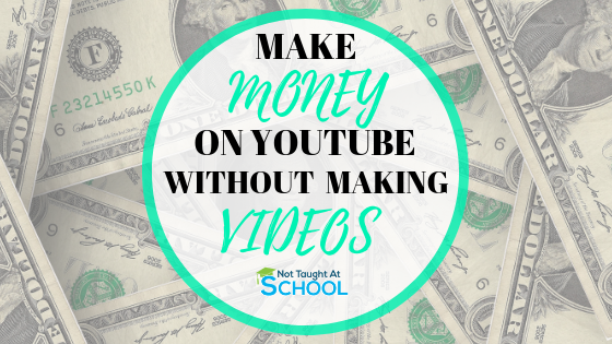 How To Make Money On YouTube Without Making Videos
